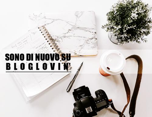 Da oggi sono di nuovo su Bloglovin'!